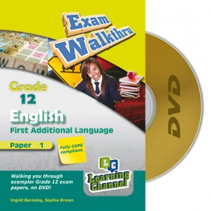 Grade 12 Exam WalkThru English FAL Paper 1
